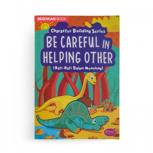 Character Building Series Be Careful In Helping Other