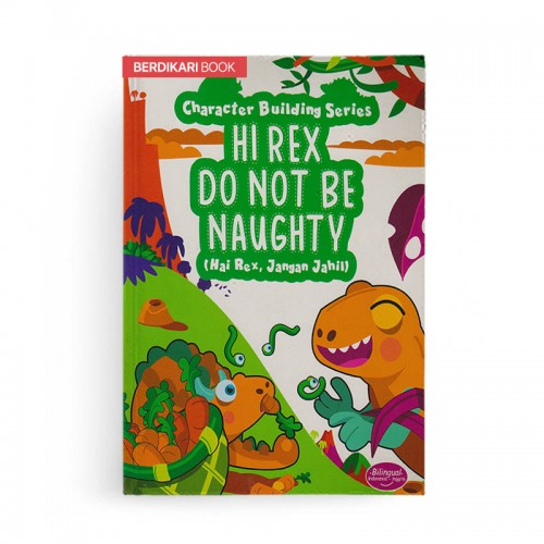 Character Building Series Hi Rex Do Not Be Naughty