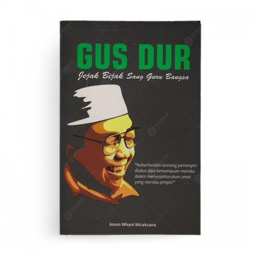 Biografi Gus Dur Jejak Bijak Sang Guru Bangsa
