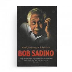 Kisah, Perjuangan, dan Inspirasi Bob Sadino