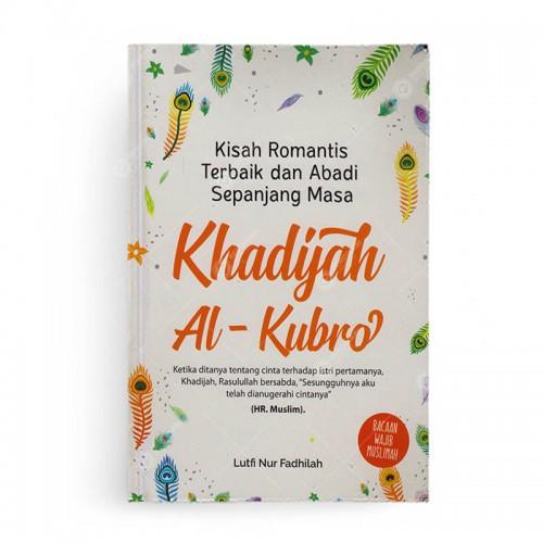 Khadijah Al Kubro Kisah Romantis Terbaik Dan Abadi Sepanjang Masa