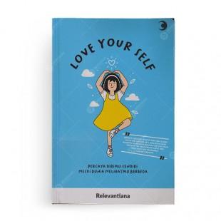 Love Yourself Percaya Dirimu Sendiri Meski Dunia Melihat DIrimu Berbeda