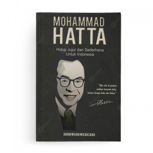Mohammad Hatta Hidup Jujur dan Sederhana Untuk Indonesia