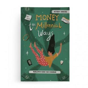 Money The Millenial Ways Manajemen Bisnis dan Keuangan