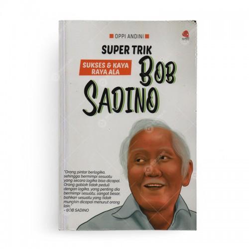 Super Trik Sukses dan Kaya Ala Bob Sadino
