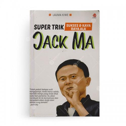 Super Trik Sukses dan Kaya Raya Ala Jack Ma