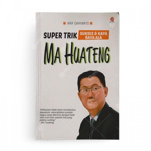 Super Trik Sukses dan Kaya Raya Ala Ma Huateng