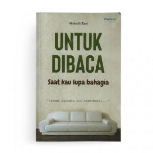 Untuk Dibaca Saat Kau Lupa Bahagia