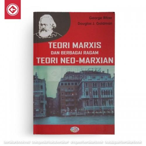 Teori Marxis dan Berbagai Ragam Teori Neo-Marxian
