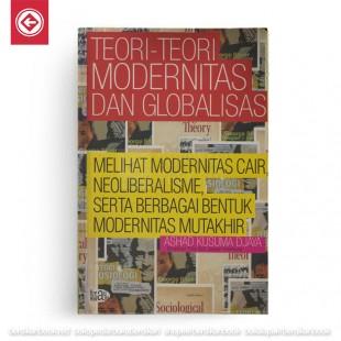 Teori-teori Modernitas dan Globalisasi