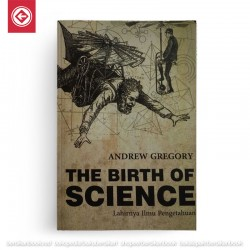The Birth of Science – Lahirnya Ilmu Pengetahuan