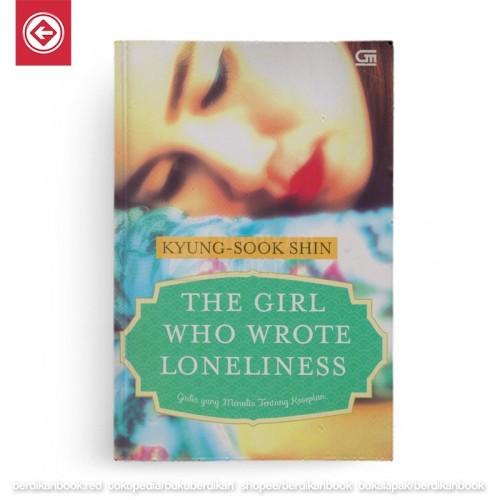 The Girl Who Wrote Loneliness Gadis yang Menulis Tentang Kesepian