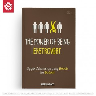 The Power Of Being Ekstrovert Nggak Semuanya Yang Heboh Itu Bodoh