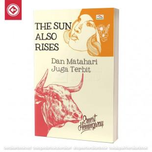 The Sun Also Rises - Dan Matahari Juga Terbit