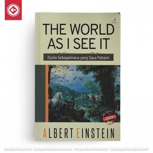 The World As I See It Dunia Sebagaimana Saya Pahami