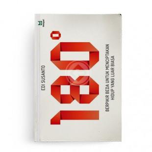 180 Derajat Berpikir Beda Untuk Menciptakan Hidup yang Luar Biasa