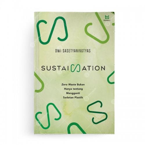 Sustaination Zero Waste Bukan Hanya tentang Mengganti Sedotan Plastik