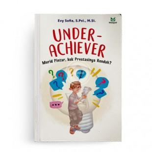Under Achiever Murid Pintar kok Prestasinya Rendah?