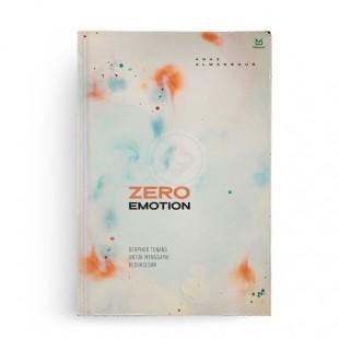 Zero Emotion Berpikir Tenang Untuk Menggapai Kesuksesan