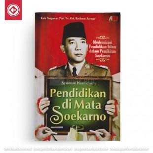 Pendidikan Di Mata Soekarno Modernisasi Pendidikan Islam dalam pemikiran Soekarno