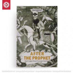 After The Prophet Kisah Lengkap Muasal Perpecahan Sunni-Syiah
