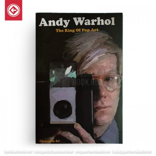 Andy Warhol - The King Of Pop Art