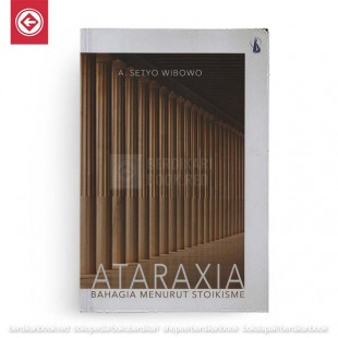 Ataraxia Bahagia Menurut Stoikisme