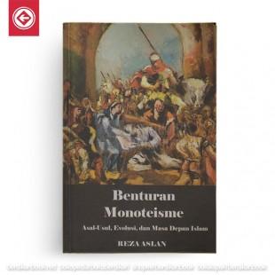 Benturan Monoteisme  Asal-Usul, Evolusi, dan Masa Depan Islam