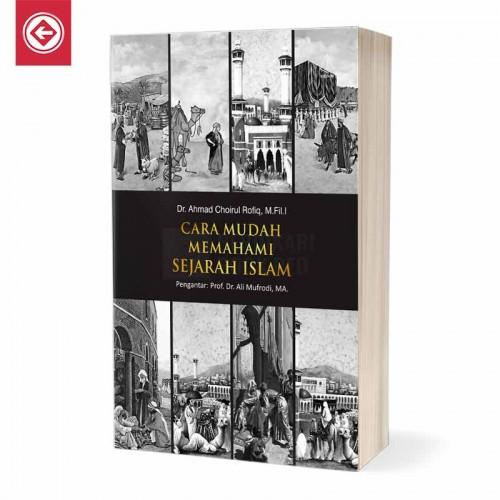 Cara Mudah Memahami Sejarah Islam