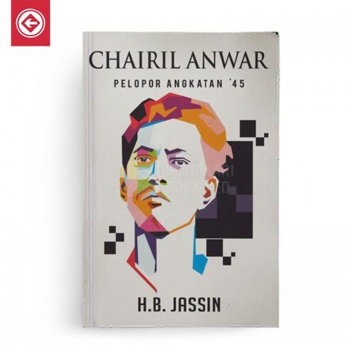 Chairil Anwar Pelopor Angkatan 45 Edisi Baru