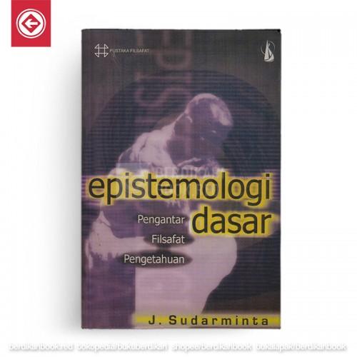 Epistemologi Dasar Pengantar Filsafat Pengetahuan
