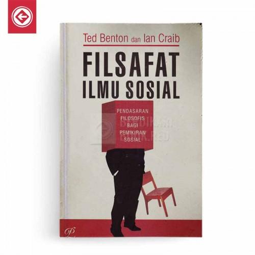 Filsafat Ilmu Sosial - Pendasaran Filosofis Bagi Pemikiran Sosial