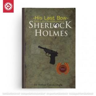 Sherlock Holmes His Last Bow
