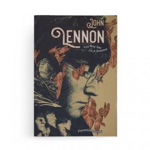 You May Say Im A Dreamer Biografi John Lennon