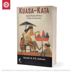 Kuasa Kata - Jelajah Budaya-budaya Politik di Indonesia