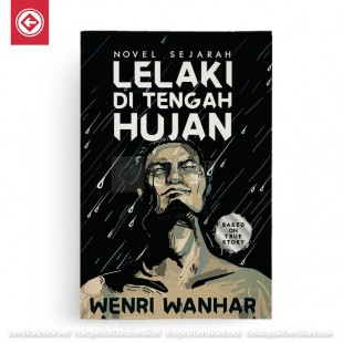 Lelaki di Tengah Hujan - Novel Sejarah