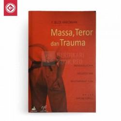 Massa Teror dan Trauma – Menggeledah Negativitas Masyarakat Kita