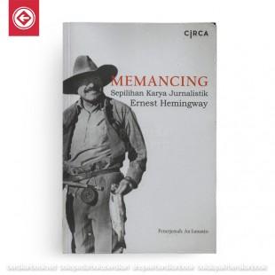 Memancing Serpilihan Karya Jurnalistik Ernest Hemingway