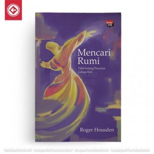 Mencari Rumi Fabel Tentang Pencarian Cahaya Hati