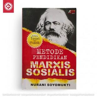 Metode Pendidikan Marxis Sosialis Antara Teori dan Praktik