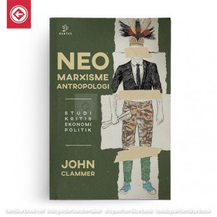 Neo Marxisme Antropologi: Studi Kritis Ekonomi Politik
