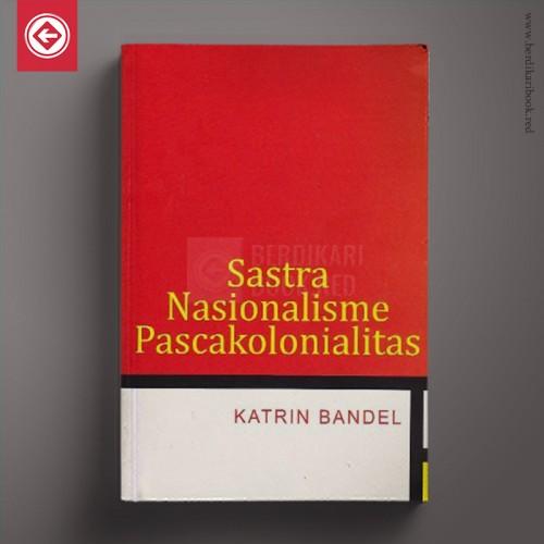 Sastra Nasionalisme Pascakolonialitas