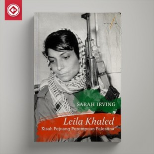 Leila Khaled: Kisah Pejuang Perempuan Palestina