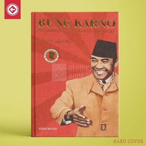 Bung Karno Penyambung Lidah Rakyat Indonesia (Hard Cover)