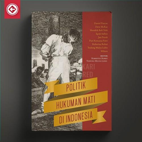 Politik Hukuman Mati di Indonesia