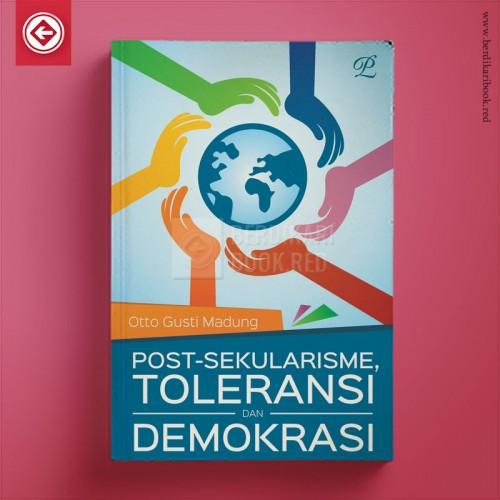 Post-Sekularisme Toleransi dan Demokrasi