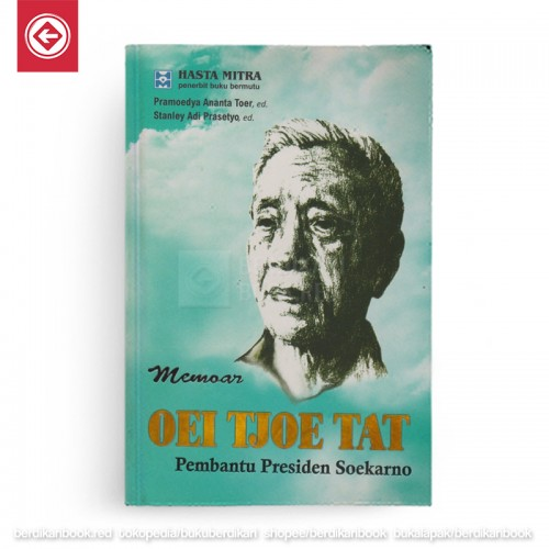 Memoar Oei Tjoe Tat Pembantu Presiden Soekarno