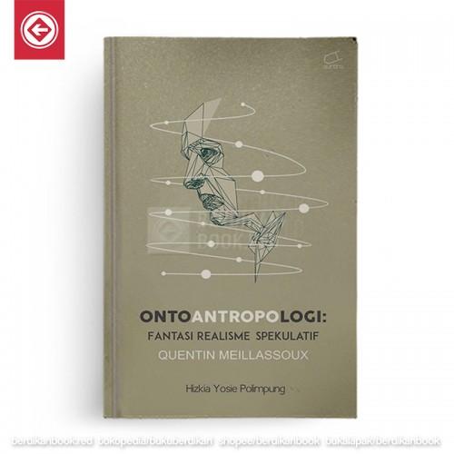 Ontoantropologi: Fantasi Realisme Spekulatif Quentin Meillassoux