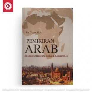 Pemikiran Arab Dinamika Intelektual Ideologi dan Gerakan