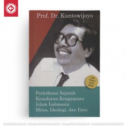Periode Sejarah Kesadaran Keagamaan Islam Indonesia: Mitos, Ideologi, dan Ilmu